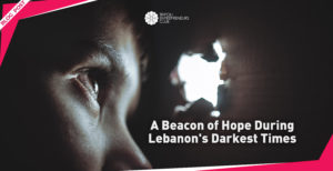 A Beacon of Hope During Lebanon's Darkest Times